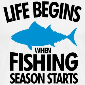 Life begins when fishing season starts Tee shirts - T-shirt Premium Homme
