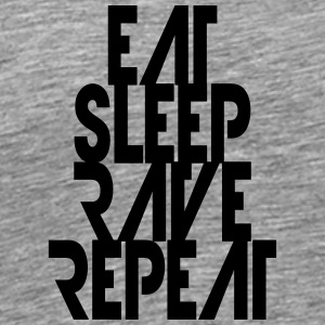 Party Design Eat Sleep Repeat Rave T-Shirts - Men's Premium T-Shirt