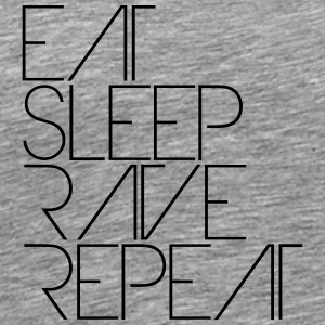 Eat Sleep Repeat tekst Rave Party Logo T-shirts - Mannen Premium T-shirt