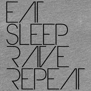 Eat Sleep Repeat text Rave Party Logo T-Shirts - Women's Premium T-Shirt
