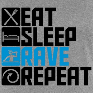 Cool Eat Sleep Rave Repeat Party Design T-Shirts - Frauen Premium T-Shirt