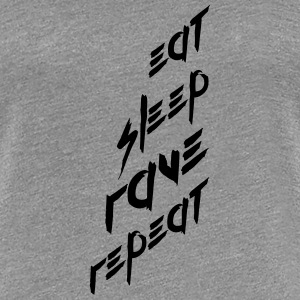 Eat Sleep Repeat Rave super logo tekst Koszulki - Koszulka damska Premium