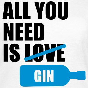 All you need is gin Tee shirts - T-shirt Femme