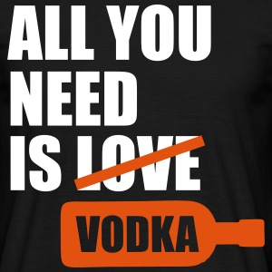 All you need is vodka Koszulki - Koszulka męska