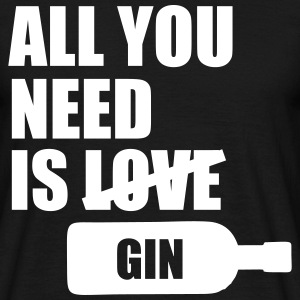 All you need is gin Tee shirts - T-shirt Homme