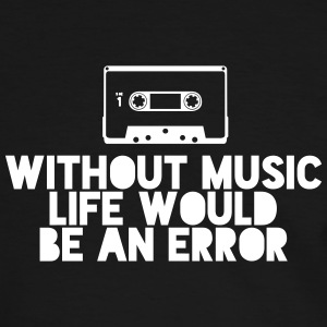 Without Music Life Would Be An Error - Men's Ringer Shirt