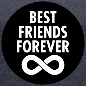 Best Friends Forever (Infinity Symbol) T-Shirts - Women's T-shirt with rolled up sleeves