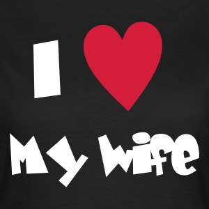 I love my Wife - Frauen T-Shirt