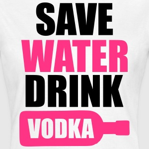 Save Water Drink Vodka Camisetas - Camiseta mujer