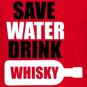 Alcohol Fun Shirt - Save water drink Whisky Magliette - Maglietta da uomo