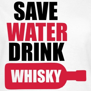 Alcohol Fun Shirt - Save water drink Whisky T-Shirts - Women's T-Shirt