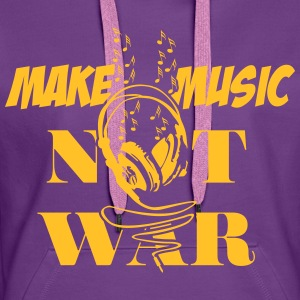 Make Music Not War 1 Pullover & Hoodies - Frauen Premium Hoodie