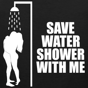 Save water shower with me Tank Tops - Männer Premium Tank Top