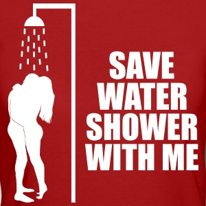 Save water shower with me T-Shirts - Frauen Bio-T-Shirt