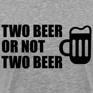 Two Beer Or Not Two Beer T-skjorter - Premium T-skjorte for menn