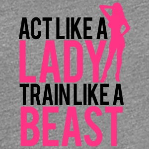 Act like a Lady train like a Beast Girl Logo T-Shirts - Women's Premium T-Shirt