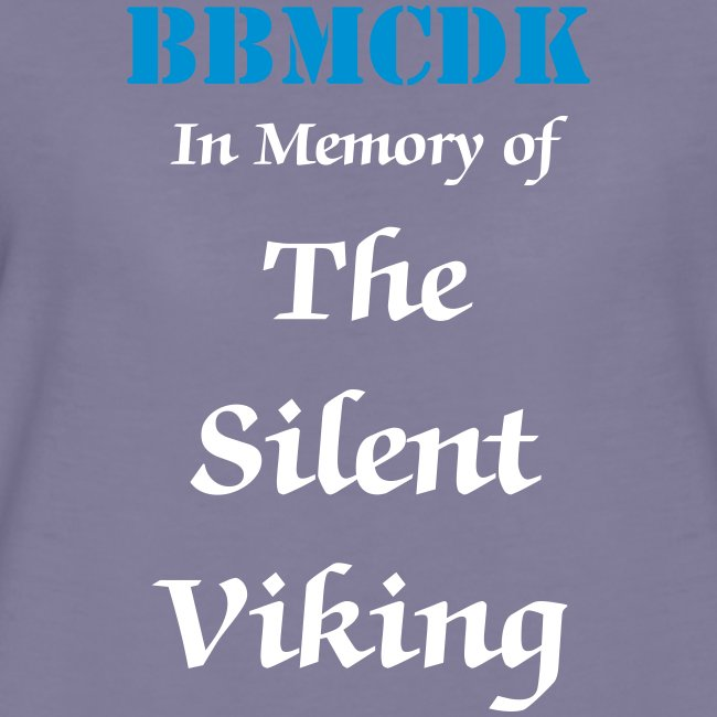 "Dame, BBMCDK ""In Memory of The Silent Viking"""
