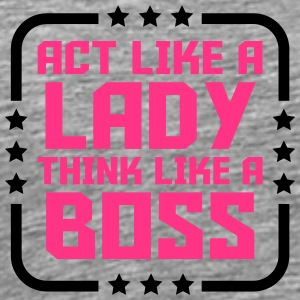 Frame Logo Act like a lady think like a boss T-Shirts - Men's Premium T-Shirt