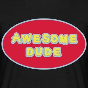 Awesome Dude, Superhero Awesome Dude T-Shirts - Männer T-Shirt