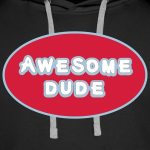 Awesome Dude, Superhero Awesome Dude Pullover & Hoodies - Männer Premium Hoodie
