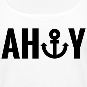 ahoy Tops - Women's Premium Tank Top