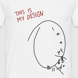 This is my Design - Männer T-Shirt