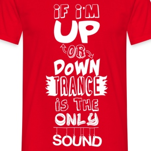 Trance Quote Shirt - Men's T-Shirt