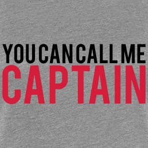 You can call me Captain Cool Design T-Shirts - Women's Premium T-Shirt