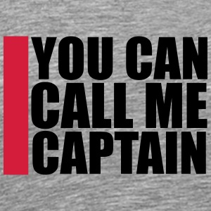 You can call me Captain Design T-Shirts - Men's Premium T-Shirt
