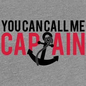 You can call me Captain Anchor Design T-Shirts - Women's Premium T-Shirt