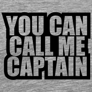 You can call me Captain T-Shirts - Men's Premium T-Shirt