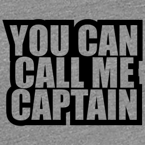You can call me Captain T-Shirts - Women's Premium T-Shirt