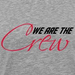 We are the Crew T-Shirts - Men's Premium T-Shirt