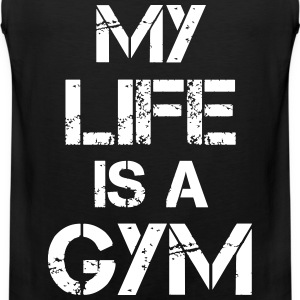 My life is a gym Tanktops - Mannen Premium tank top