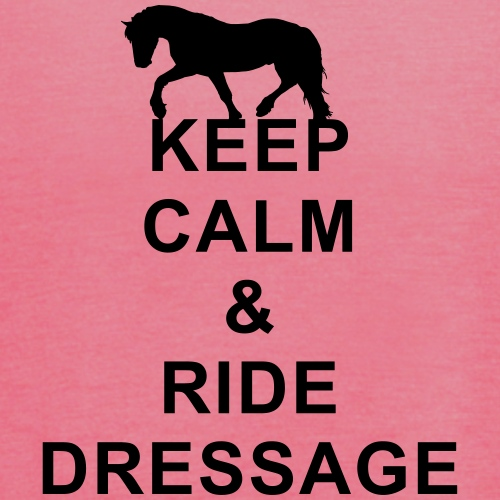 keep_calm_and_ride_dressage