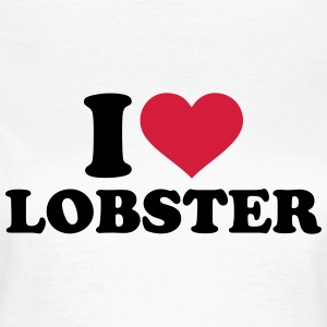 I love Lobster T-Shirts - Frauen T-Shirt