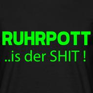 Motiv ~ RUHRPOTT... is der SHIT - T-Shirt