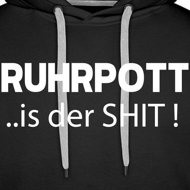 RUHRPOTT... is der SHIT - Hoodie