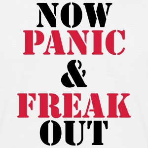 Now panic and freak out T-Shirts - Männer T-Shirt