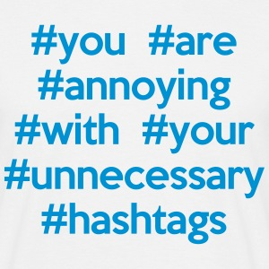 Annoying Hashtags  T-shirts - Mannen T-shirt