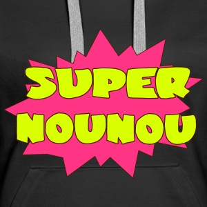 Super NOUNOU Sweat-shirts - Sweat-shirt à capuche Premium pour femmes