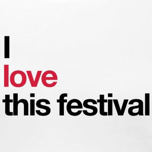 I love this festival  - Frauen Premium T-Shirt