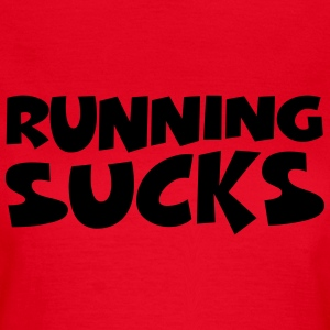 Running sucks T-shirts - T-shirt dam