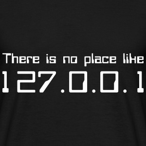 There is no place like 127.0.0.1 T-shirts - Herre-T-shirt