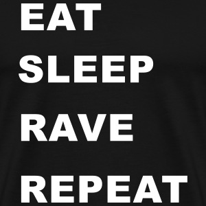 Eat, Sleep, Rave, Repeat. T-Shirts - Men's Premium T-Shirt