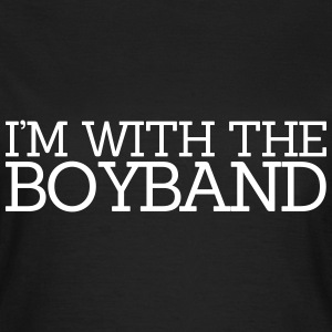 I'm With The Boyband T-Shirts - Frauen T-Shirt