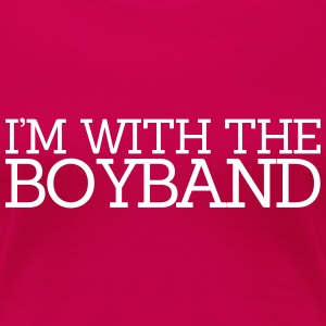 I'm With The Boyband T-Shirts - Frauen Premium T-Shirt