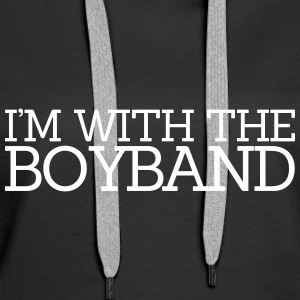 I'm With The Boyband Pullover & Hoodies - Frauen Premium Hoodie
