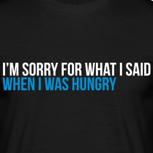 when i was hungry T-Shirts - Men's T-Shirt