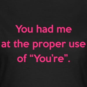 Proper Use Of You're T-Shirts - Women's T-Shirt
